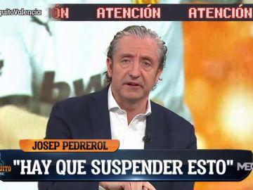 """Josep Pedrerol: """"Los futbolistas tiene que plantarse y no jugar"""""""