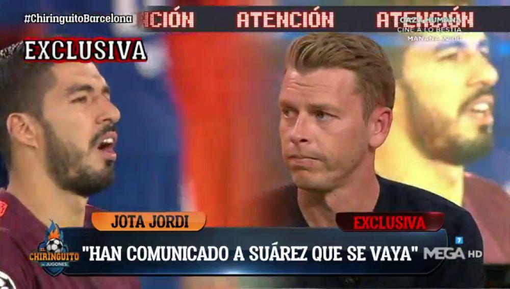 """JOTA JORDI: """"El Barça le ha dicho a Suárez que se vaya"""""""