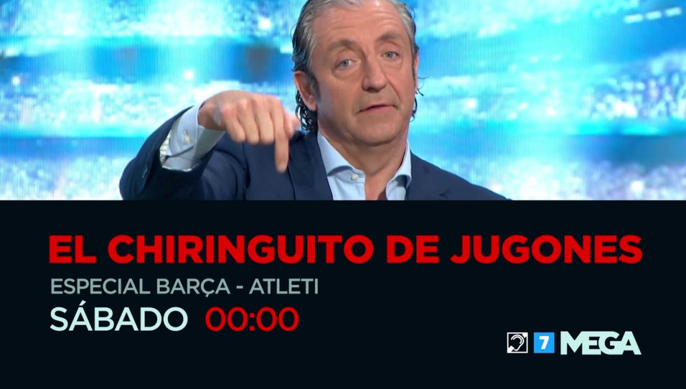El sábado no te pierdas El Chiringuito de Jugones: Especial Barça - Atleti