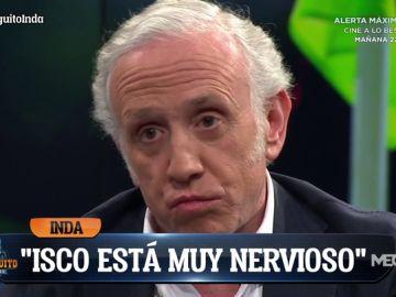 """Eduardo Inda desvela cómo se encuentra Isco: """"Está muy nervioso"""""""