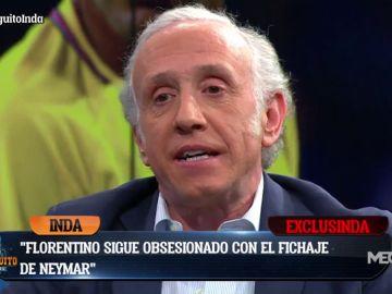 "Eduardo Inda: ""Florentino está obsesionado con fichar a Neymar y Hazard"""