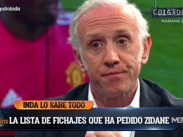 "Eduardo Inda: ""Zidane ha pedido a Hazard, Pogba, Lucas, Mané y Mbappé"""