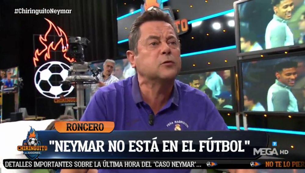 """Tomás Roncero: """"No quiero a Neymar"""""""