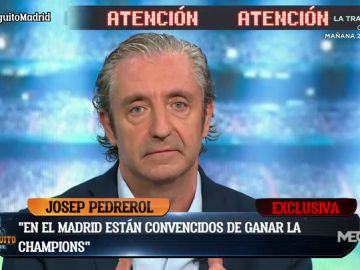 """JOSEP PEDREROL: """"EL VESTUARIO DEL MADRID ESTÁ CONVENCIDO DE GANAR LA CHAMPIONS"""""""