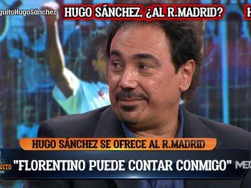 HUGO SÁNCHEZ SE OFRECE A FLORENTINO